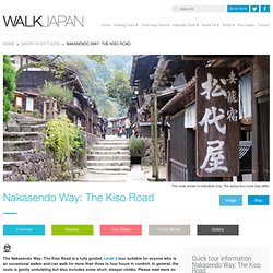 Nakasendo Way: The Kiso Road