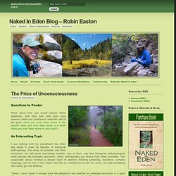 Naked In Eden Blog – Robin Easton » The Price of Unconsciousness