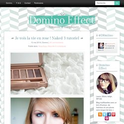 Je vois la vie en rose ! Naked 3 tutoriel « Domino Effect