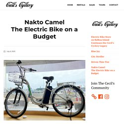 Nakto Camel The Electric Bike on a Budget - Cecil's Cyclery
