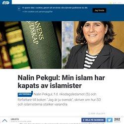 Nalin Pekgul: Min islam har kapats av islamister