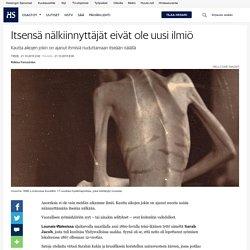 Itsensä nälkiinnyttäjät eivät ole uusi ilmiö - Anoreksia - Tiede