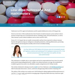 Low-dose Naltrexone And Hashimoto's LDN is an FDA-approved medication