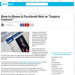 "How to Name A Facebook Heir or ""Legacy Contact"""