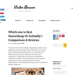Which one is Best Namecheap Or GoDaddy