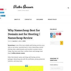 Why Namecheap Best for Domain not for Hosting