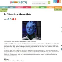Sci-Fi Names: Beyond Zorg and Zalga – Baby Name Blog - Nameberry