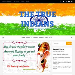 108 Names of Lord Ganesha with Meaning- The True Indians
