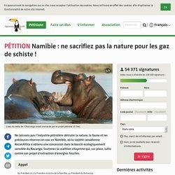 Namibie: ne sacrifiez pas la nature pour les gaz de schiste!