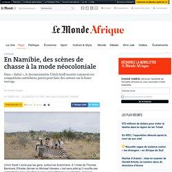 En Namibie, des scènes de chasse à la mode néocoloniale