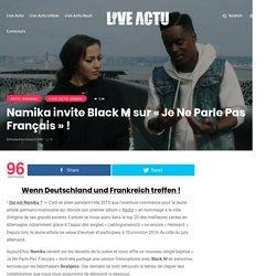 Namika invite Black M sur « Je Ne Parle Pas Français » !