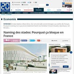 Naming des stades: Pourquoi ça bloque en France