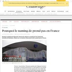Naming de stades: pourquoi ça ne marche pas en France