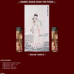 Namo Guan Shih Yin Pusa