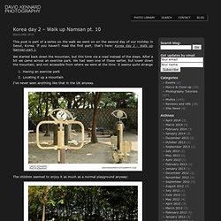 Korea day 2 – Walk up Namsan pt. 10 · David Kennard Photography