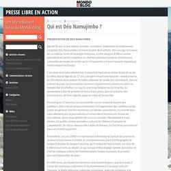 Qui est Déo Namujimbo ? - Presse libre en action