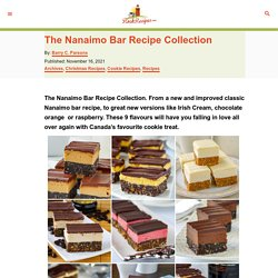 The Nanaimo Bar Recipe Collection. 6 flavours for more Nanaimo Bar love!
