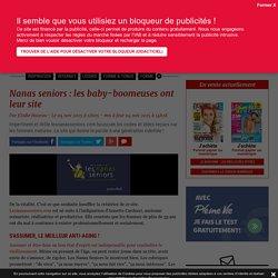 Nanas seniors : les baby-boomeuses ont leur site - 14/11/15