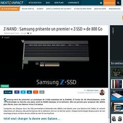 Z-NAND : Samsung présente un premier« Z-SSD»de 800 Go