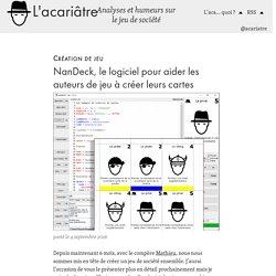 NanDeck, le logiciel pour aider les auteurs de jeu à créer leurs cartes – L'acariâtre