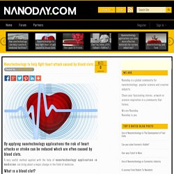 Nanotechnology to help fight heart attack caused by blood clots