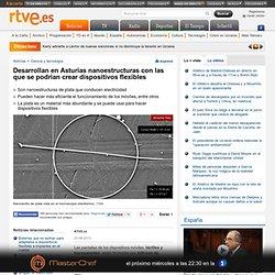 Desarrollan en Asturias nanoestructuras con las que se podrían crear dispositivos flexibles