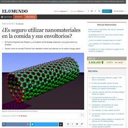 ¿Es seguro utilizar nanomateriales en la comida y sus envoltorios?