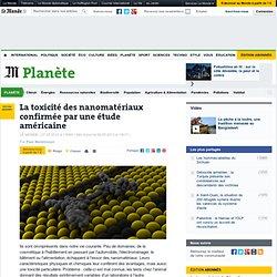 LE MONDE PLANETE 09/05/13 La toxicité des nanomatériaux confirmée par une étude américaine4