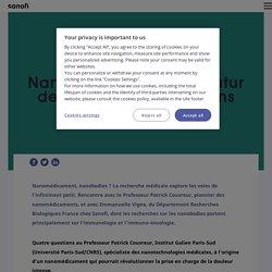 Nanomédicament, le futur de la médecine - Sanofi France - Sanofi France