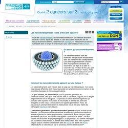 Les nanomédicaments : une arme anti-cancer !