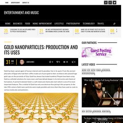 Gold Particals Production and Uses