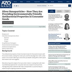 AZONANO 16/08/06 Silver Nanoparticles – How They Are Providing Environmentally Friendly Antibacterial Properties In Consumer Goods