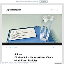 Silicon Dioxide Silica Nanoparticles 100nm – Lab Exam Particles