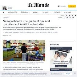 Nanoparticules : l'ingrédient qui s'est discrètement invité à notre table