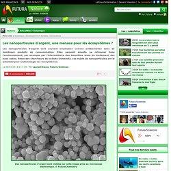 Fléau des nanoparticules /nos écosystèmes