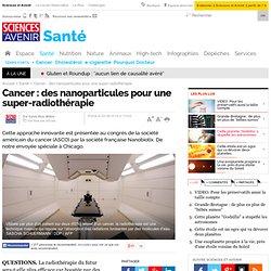 Cancer : des nanoparticules pour une super-radiothérapie