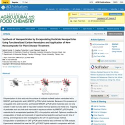 J. Agric. Food Chem., 2014, 62 (21), pp 4833–4838 Synthesis of Nanopesticides by Encapsulating Pesticide Nanoparticles Using Functionalized Carbon Nanotubes and Application of New Nanocomposite for Plant Disease Treatment