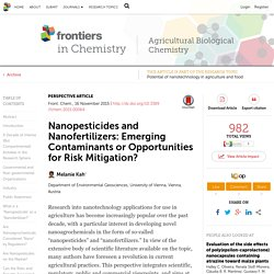 FRONTIERS IN CHEMISTRY 16/11/15 Nanopesticides and Nanofertilizers: Emerging Contaminants or Opportunities for Risk Mitigation?