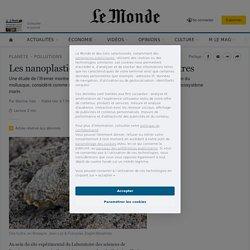 LE MONDE 09/09/20 Les nanoplastiques, toxiques pour les huîtres