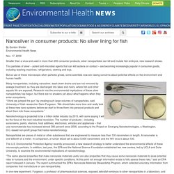 EHN 17/11/09 Nanosilver in consumer products: No silver lining for fish