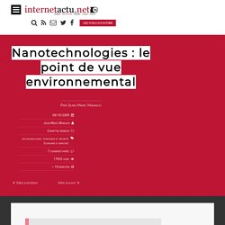 Nanotechnologies : le point de vue environnemental