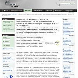 Publication du 3ème rapport annuel de l'ObservatoryNANO sur les Aspects éthiques et sociétaux des nanotechnologies appliquées aux TIC et à la sécurité.
