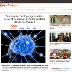 Des nanotechnologies japonaises peuvent désormais prendre contrôle de votre cerveau !