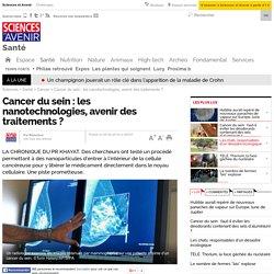 Vidéo et texte. Cancer du sein : la nanomédecine, avenir des traitements ?