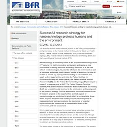 BFR20/03/13Successful research strategy for nanotechnology protects humans and the environment