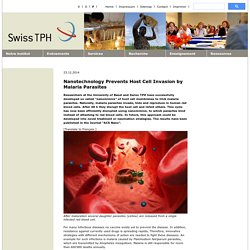 SWISS TPH 23/12/14 Nanotechnology Prevents Host Cell Invasion by Malaria Parasites