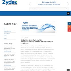 Enduring structures with nanotechnology based waterproofing solutions – Zydex Industries