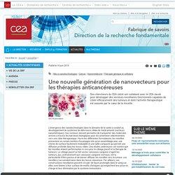 Fabrique de savoirs - Une nouvelle génération de nanovecteurs pour les thérapies anticancéreuses