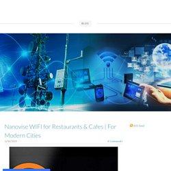 Nanovise WIFI for Restaurants & Cafes