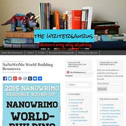 NaNoWriMo World Building Resources - The Writersaurus